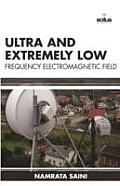 Ultra and Extremely Low Frequency Electromagnetic
