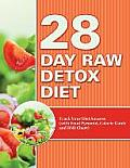 28 Day Raw Detox Diet: Track Your Diet Success (with Food Pyramid, Calorie Guide and BMI Chart)