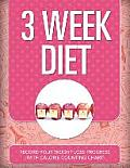3 Week Diet: Record Your Weight Loss Progress (with Calorie Counting Chart)
