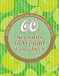 60 Seconds to Weight Loss Diet: Track Your Diet Success (with Food Pyramid and Calorie Guide)