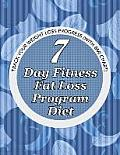 7 Day Fitness Fat Loss Program Diet: Record Your Weight Loss Progress (with Calorie Counting Chart)