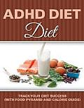 ADHD Diet: Track Your Diet Success (with Food Pyramid and Calorie Guide)