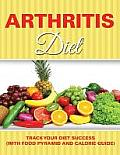 Arthritis Diet: Track Your Diet Success (with Food Pyramid and Calorie Guide)