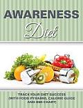 Awareness Diet: Track Your Diet Success (with Food Pyramid, Calorie Guide and BMI Chart)