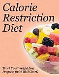 Calorie Restriction Diet: Track Your Weight Loss Progress (with BMI Chart)