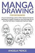 Manga Drawing for Beginners: How to Draw Manga Comics Male, Female Characters and Objects, Manga Drawing Art and Sketching, Pencil Drawing Techniqu