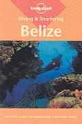 Diving & Snorkeling Belize 3RD Edition
