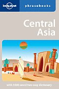 Central Asia Phrasebook (Lonely Planet Phrasebook: Central Asia)