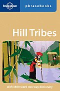 Hill Tribes Phrasebook (Lonely Planet Phrasebook: Hill Tribes)