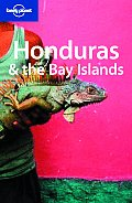 Lonely Planet Honduras & Bay Islands (Lonely Planet Honduras & Bay Islands)