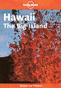Lonely Planet Hawaii: The Big Island (Lonely Planet Hawaii: The Big Island)