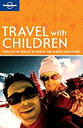 Lonely Planet Travel with Children (Lonely Planet Travel with Children)