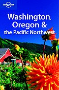 Lonely Planet Washington Oregon and the Pacific Northwest (Regional Guide)