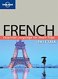 Fast Talk French (Lonely Planet Fast Talk: French)