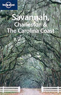 Lonely Planet Savannah Charleston & the Carolina Coast (Lonely Planet Savannah, Charleston & the Carolina Coast)