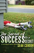 Secret of Success Is a Secret & Other Wise Words from Sean Condon
