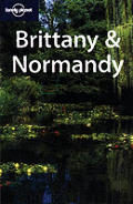Lonely Planet Brittany & Normandy 1ST Edition