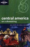 Lonely Planet Central America 5th Edition On a Shoestring
