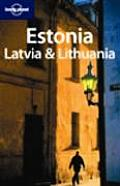 Lonely Planet Estonia Latvia &amp; Lithuania (Lonely Planet Estonia, Latvia &amp; Lithuania) Cover