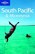Lonely Planet South Pacific & Micronesia (Lonely Planet South Pacific & Micronesia)