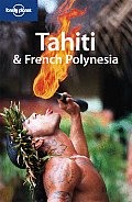 Lonely Planet Tahiti & French Polynesia (Lonely Planet Tahiti & French Polynesia)