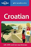 Croatian Phrasebook (Lonely Planet Phrasebook: Croatian)