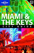 Lonely Planet Miami & the Keys (Lonely Planet Miami & the Keys)