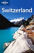 Lonely Planet Switzerland (Lonely Planet Switzerland)