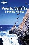 Lonely Planet Puerto Vallarta & Pacific Mexico 3rd Edition