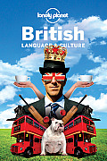 Lonely Planet British Language & Culture (Lonely Planet Language & Culture: British)