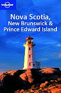 Nova Scotia, New Brunswick & Prince Edward Island (Lonely Planet Nova Scotia, New Brunswick & Prince Edward Island) Cover