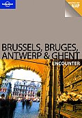 Lonely Planet Brussels Bruges Antwerp & Ghent Encounter With Pull Out Map