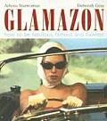Glamazon: How to Be Fabulous, Famous, and Flawless