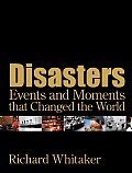 Disasters Events & Moments That Changed the World