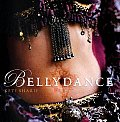 Bellydance A Guide to Middle Eastern Dance Its Music Its Culture & Costume