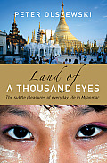 Land of a Thousand Eyes: The Subtle Pleasures of Everyday Life in Myanmar