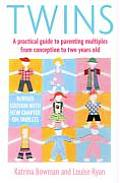 Twins A Practical Guide to Parenting Multiples from Conception to Preschool