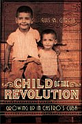 Child of the Revolution Growing Up in Castros Cuba