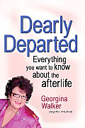 Dearly Departed: Everything You Want to Know about the Afterlife