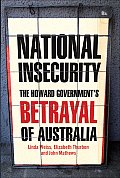 National Insecurity: The Howard Government's Betrayal of Australia