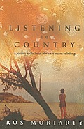 Listening to Country A Journey to the Heart of What It Means to Belong