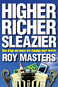 Higher Richer Sleazier: How Drugs and Money Are Changing Sport Forever