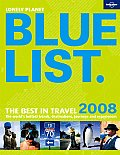 Lonely Planet Bluelist: The Best Travel in 2008 (Lonely Planet Blue List)