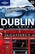 Lonely Planet Dublin City Guide [With Pull-Out Map] (Lonely Planet Dublin)