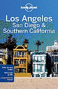 Lonely Planet Los Angeles, San Diego & Southern California (Lonely Planet Los Angeles, San Diego & Southern California)
