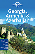 Lonely Georgia Armenia &amp; Azerbaijan (Lonely Planet Georgia, Armenia &amp; Azerbaijan) Cover