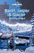 Lonely Planet Banff Jasper & Glacier National Parks 3rd Edition
