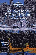 Lonely Planet Yellowstone & Grand Teton National Parks (Lonely Planet Yellowstone & Grand Tetons National Parks)
