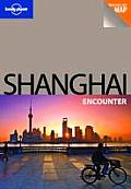 Lonely Planet Shanghai Encounter [With Map] (Lonely Planet Shanghai Encounter)