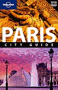 Lonely Planet Paris City Guide [With Pull-Out Map] (Lonely Planet Paris)